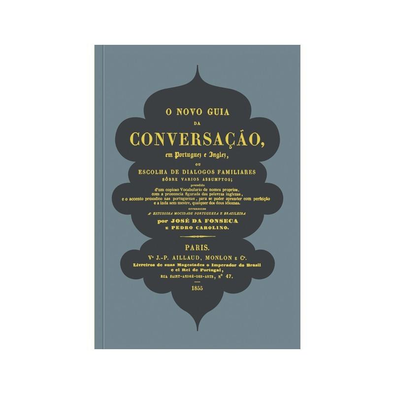 O Novo Guia da Conversação em Portuguez e Inglez